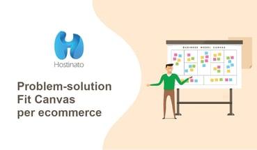 Problem solution Fit Canvas per ecommerce