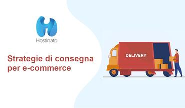 Strategie di consegna per e-commerce