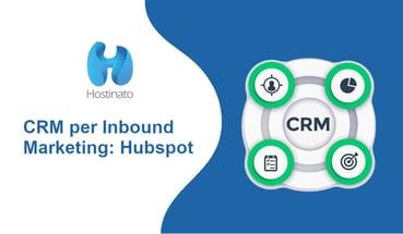 Un CRM per Inbound Marketing: Hubspot