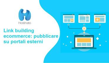 Link building ecommerce: pubblicare su portali esterni
